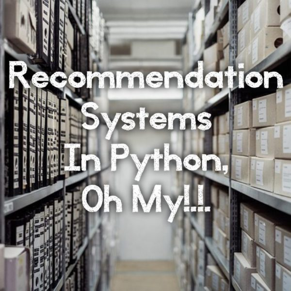 Building a recommendation system in Python - as easy as 1-2-3!