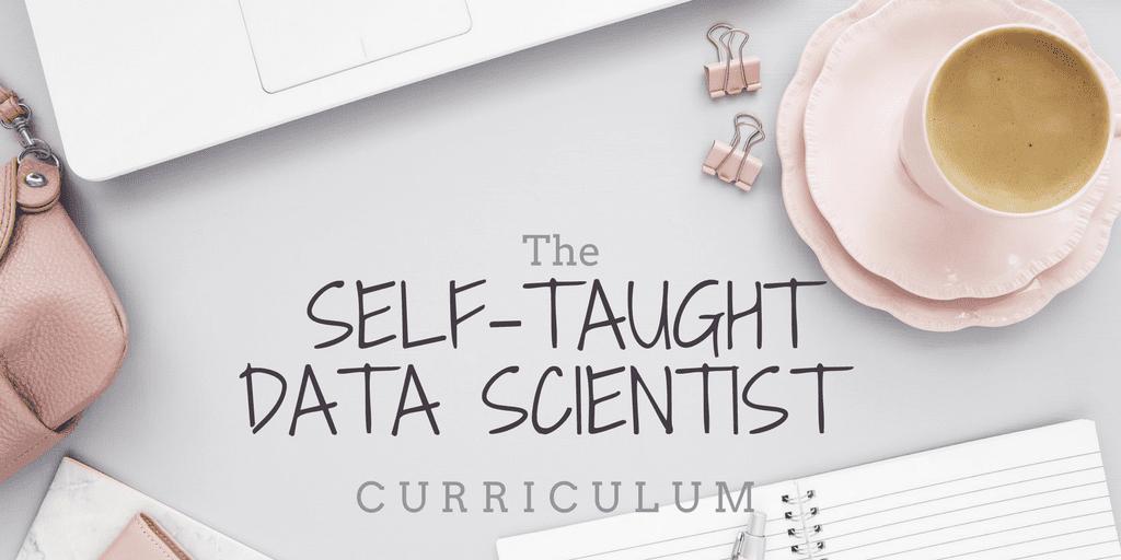The Self-Taught Data Scientist Curriculum - Data Mania