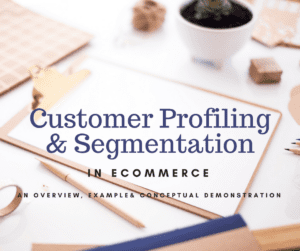 today's post is on customer profiling and segmentation