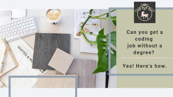 Yes, You Totally Can You Get a Coding Job Without a Degree