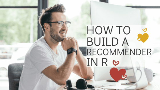 How To Build A Recommendation Engine in R