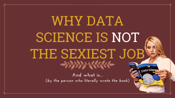 "Is Data Science For Me? Let's revisit the so-called ""sexiest"" job of the 21st century..."