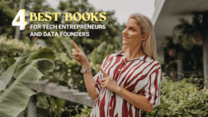 Looking for the best books for tech entrepreneurs and data founders? Check out these recommendations!