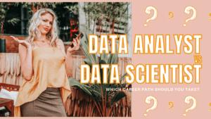 Decide between Data Analyst vs Data Scientist for your career