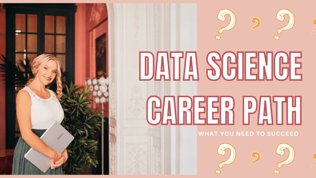 Data Science Career Path: What You Need to Succeed