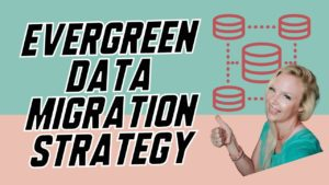Proven evergreen data migration strategy for data professionals who want to GET PROMOTED FAST