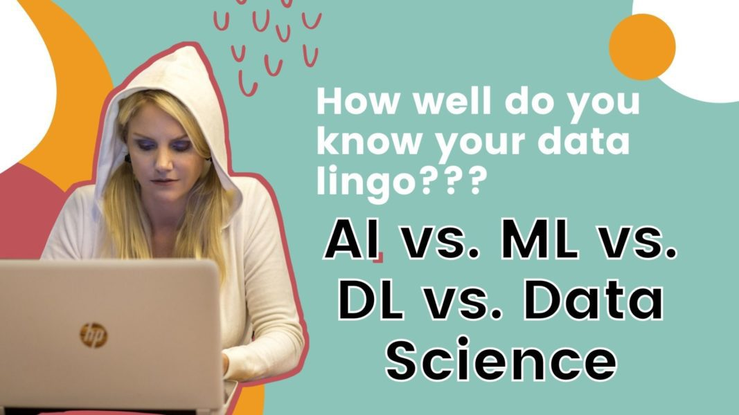 a clear explanation of AI vs. ML vs. DL vs. Data Science