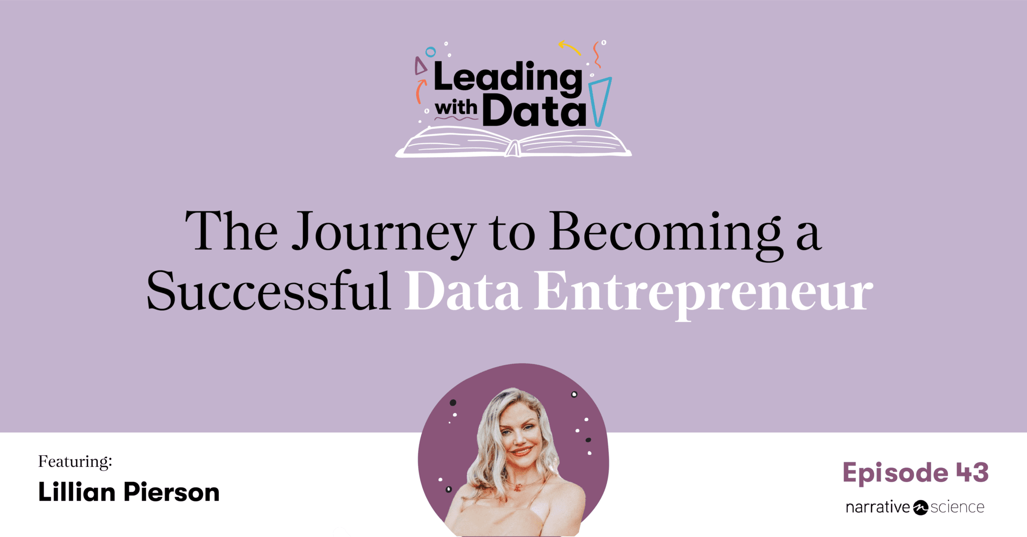Leading with Data Podcast: The Journey to Becoming a Successful Data Entrepreneur