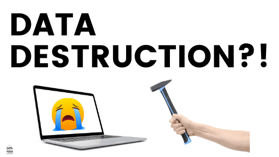 WHY IS DATA DESTRUCTION IMPORTANT? HERE'S WHY